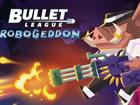 Bereiten Sie sich darauf vor, mit diesem Bullet League Robogeddon Spiel ein wun