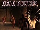 Dead Bunker ist ein gruseliges und intensives Überlebensspiel. Sie erforschen