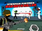 In Stickman Maverick: Bad Boys Killer heißt Sie eine weitere Saga der ber